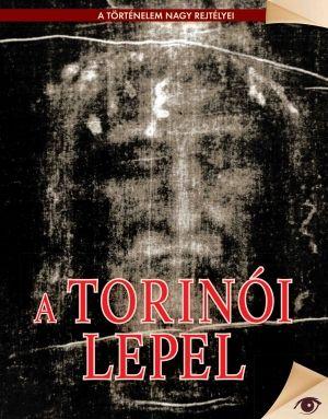 A torinói lepel - A történelem nagy rejtélyei sorozat 11.