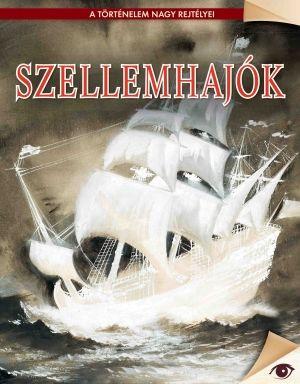 Szellemhajók - A történelem nagy rejtélyei sorozat 18.